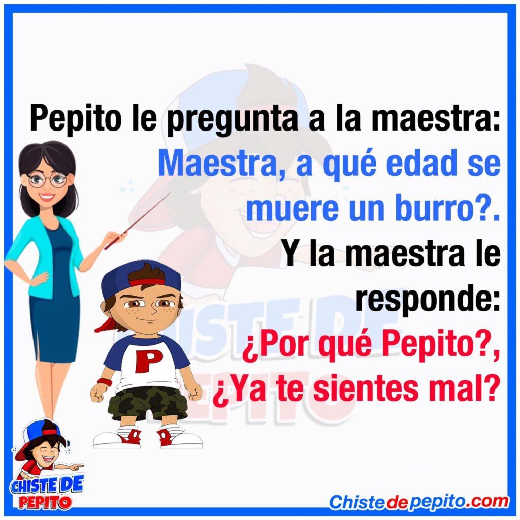 Pepito le pregunta a la maestra: Maestra